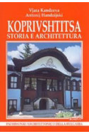 Koprivsftitsa: storia e architettura