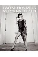 Andrew Macpherson, Two Million Miles